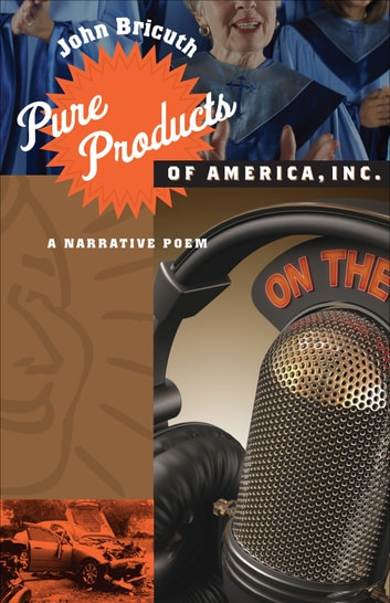 Pure Products of America, Inc. - A Narrative Poem ebook by John Bricuth