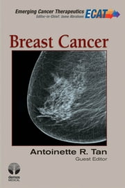 Breast Cancer: ECT V1 I 3 ebook by Antoinette R. Tan, MD, MHSc