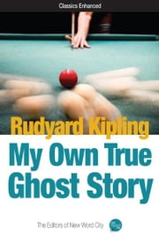 My Own True Ghost Story ebook by Rudyard Kipling and The Editors of New Word City