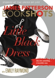 Little Black Dress ebook by James Patterson, Emily Raymond