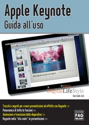 Apple Keynote. Guida al'uso ebook by Gian Guido Zurli