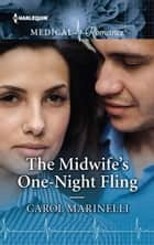 The Midwife's One-Night Fling eBook by Carol Marinelli
