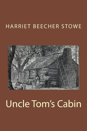 the horror of slavery in the novel uncle toms cabin by harriet beecher stowe Harriet beecher stowe, author of uncle tom  and open their eyes to the horror and immoralities of slavery stowe's arguments were  com/slavery_toms_cabin.