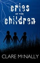 Cries of the Children ebook by Clare McNally