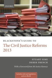 Blackstone's Guide to the Civil Justice Reforms 2013 ebook by Stuart Sime,Derek French