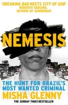 Nemesis - One Man and the Battle for Rio ebook by Misha Glenny