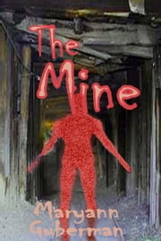 The Mine ebook by Maryann Guberman
