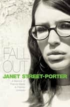 Fall Out ebook by Janet Street-Porter