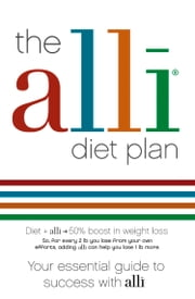 The alli Diet Plan: Your Essential Guide to Success with alli ebook by HarperCollins