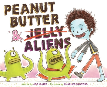 Peanut Butter & Aliens - A Zombie Culinary Tale ebook by Joe McGee