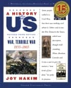 A History of US: War, Terrible War - 1855-1865 ebook by Joy Hakim