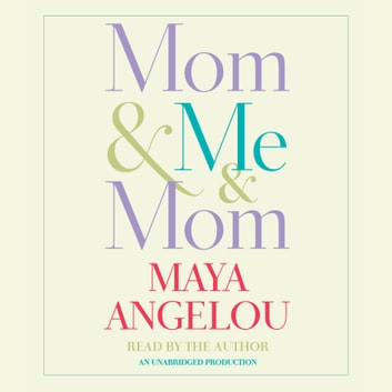 Mom & Me & Mom audiobook by Maya Angelou