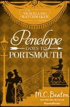Penelope Goes to Portsmouth ebook by M. C. Beaton