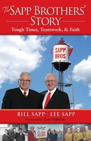 The Sapp Brothers' Story - Tough Times, Teamwork, & Faith ebook by Bill Sapp,Lee Sapp,Tom Osborne
