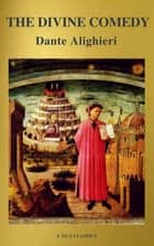 The Divine Comedy (Translated by Henry Wadsworth Longfellow with Active TOC, Free Audiobook) (A to Z Classics) ebook by Dante Alighieri, A to Z Classics, Henry Wadsworth Longfellow