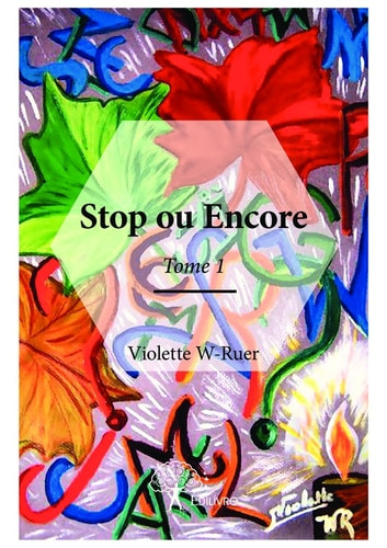 Stop ou Encore - Tome 1 ebook by Violette W-Ruer