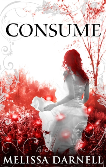 Consume (The Clann, Book 3) ebook by Melissa Darnell