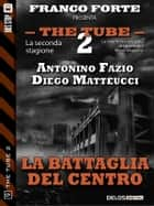 La battaglia del Centro ebook by Antonino Fazio, Diego Matteucci
