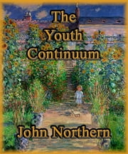 The Youth Continuum ebook by John Northern