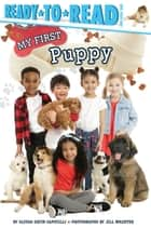 My First Puppy - Ready-to-Read Pre-Level 1 ebook by