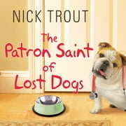The Patron Saint of Lost Dogs audiobook by Nick Trout