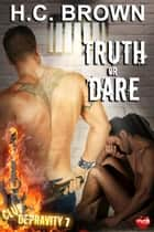 Truth or Dare ebook by H.C. Brown