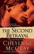 The Second Betrayal ebook by Cheyenne McCray