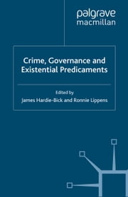 Crime, Governance and Existential Predicaments ebook by James Hardie-Bick