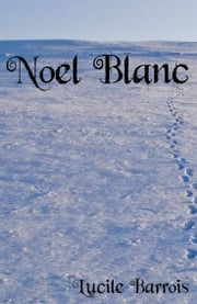 Noël Blanc ebook by Lucile Barrois