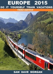 Europe: Do it yourself trains vacations - DIY Series, #2 ebook by Sam Dave Morgan