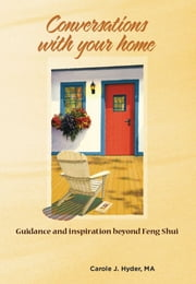 Conversations With Your Home ebook by Carole J. Hyder