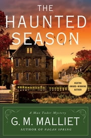 The Haunted Season - A Max Tudor Mystery ebook by G. M. Malliet