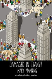 Damaged in Transit - short Australian stories ebook by Mary Manning