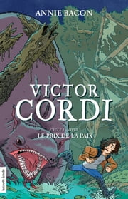 Le prix de la paix - Victor Cordi, cycle 2, livre 3 ebook by Annie Bacon