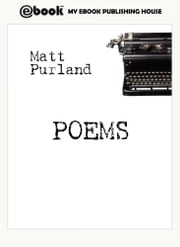 Poems ebook by Matt Purland
