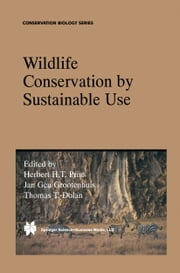 Wildlife Conservation by Sustainable Use ebook by