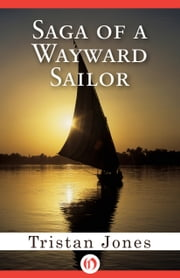 Saga of a Wayward Sailor ebook by Tristan Jones
