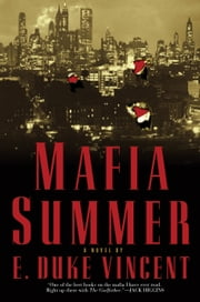 Mafia Summer - A Novel ebook by E. Duke Vincent