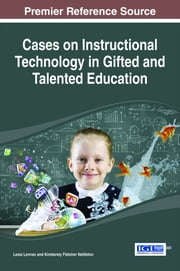 Cases on Instructional Technology in Gifted and Talented Education ebook by Lesia Lennex,Kimberely Fletcher Nettleton