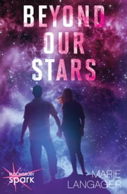 Beyond Our Stars ebook by Marie Langager