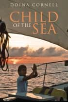 Child of the Sea ebook by Doina Cornell