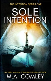 Sole Intention - Book #1 ebook by M A Comley