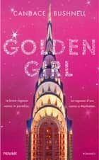 Golden Girl ebook by Candace Bushnell