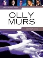Really Easy Piano: Olly Murs ebook by Wise Publications