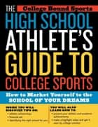The High School Athlete's Guide to College Sports ebook by College Bound Sports