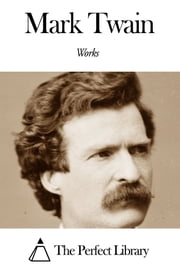 Works of Mark Twain ebook by Mark Twain