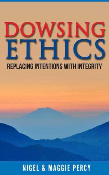 Dowsing Ethics ebook by Nigel Percy,Maggie Percy