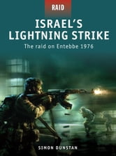 Israel's Lightning Strike - The raid on Entebbe 1976 ebook by Simon Dunstan