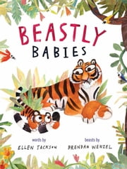 Beastly Babies - with audio recording ebook by Brendan Wenzel,Ellen Jackson