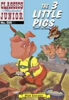The Three Little Pigs - Classics Illustrated Junior #506 ebook by Joseph Jacobs,William B. Jones, Jr.